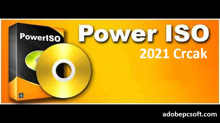 PowerISO 2021 Crack